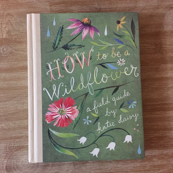 How To Be A Wildflower-Katie Daisy. Hardcover NWOT